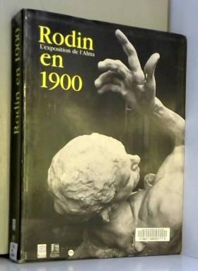 Rodin en 1900 :...