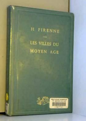 Henri Pirenne - Les Villes du Moyen Age