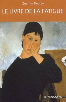 Debray - Le livre de la fatigue