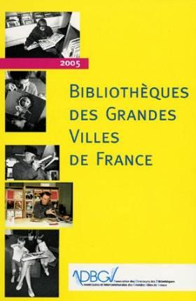 Marie-Christine Pascal et Collectif - Bibliothèques des grandes villes de France