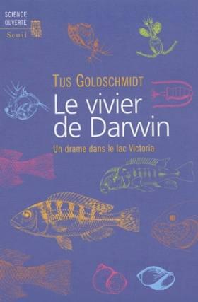 Tijs Goldschmidt - Le Vivier de Darwin : Un drame dans le lac Victoria