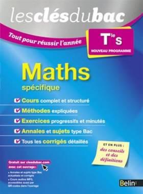 Collectif - Les Clés du Bac - Tout pour réussir l'année - Maths Term S (spécifique)