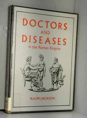 Ralph Jackson - Doctors and Diseases in the Roman Empire