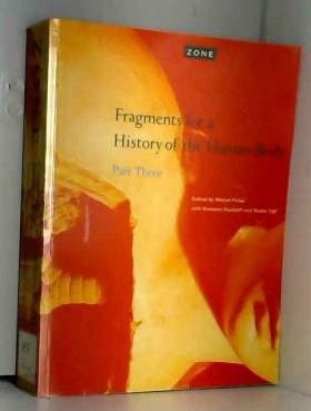 Michel Feher - Fragments for a History of the Human Body Part Three