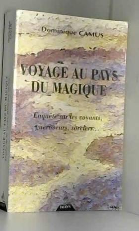 Voyage au pays du magique :...