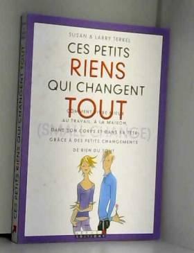 Susan Terkel - Ces petits riens qui changent tout (small change)