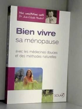 Bien vivre sa ménopause :...