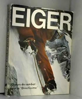 """Haag Peter Lehne Jörg - Eiger. 30 jours de combat pour la """"Directissime"""""""