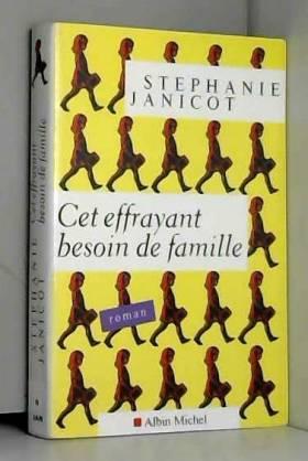 Stéphanie Janicot - Cet effrayant besoin de famille