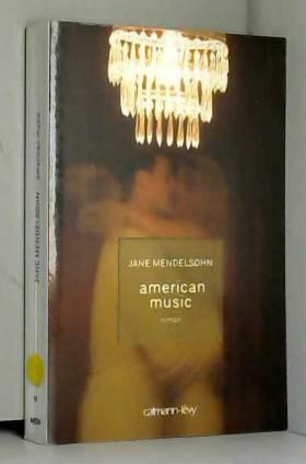 Jane Mendelsohn, Nathalie Bru et Estelle... - American music