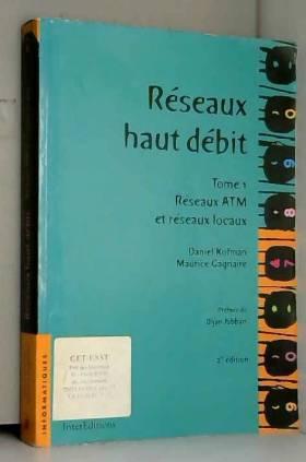RESEAUX HAUT DEBIT. Tome 1,...