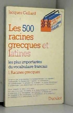 Les 500 racines grecques et...