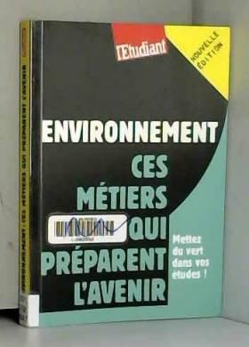 Environnement : ces métiers...