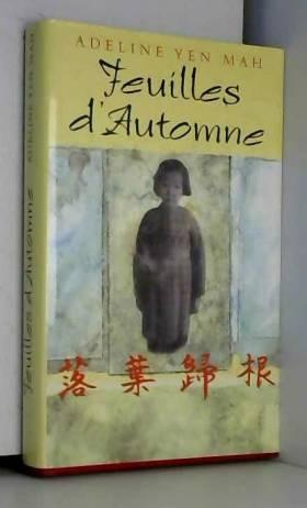 Adeline Yen Mah - Feuilles d'automne