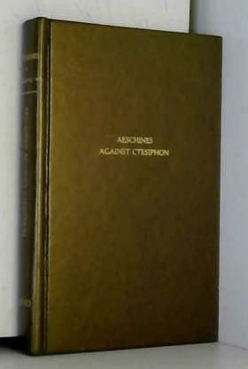 Aeschines, W. R. Comor et Rufus Byam Richardson - Aeschines Against Ctesiphon: On the Crown