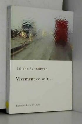Liliane Schraûwen - Vivement ce soir.