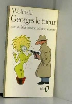 Georges le tueur, suivi de...