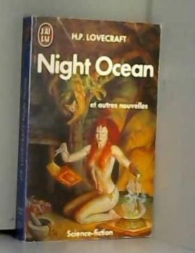 Night Ocean et autres...