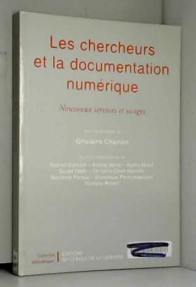 Collectif - Les chercheurs et la documentation numérique. Nouveaux services et usages