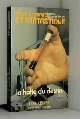 La Halte du destin (Récit...