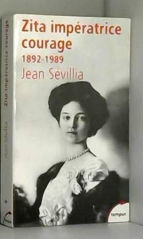 Jean Sévillia - Zita, impératrice courage