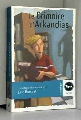 La trilogie d'Arkandias,...