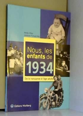 Nous, les enfants de 1934 :...