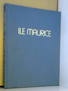 LENOIR Philippe - Ile Maurice. Isle de France en mer indienne. Préface de Pierre Durye