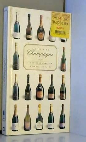 Le Livre du Champagne : Le...