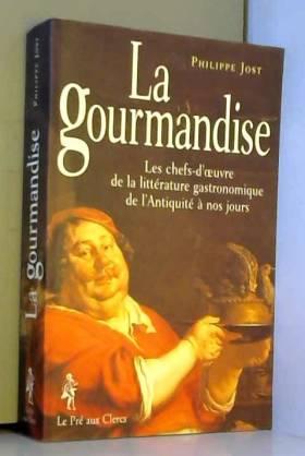 La gourmandise : Les chefs...