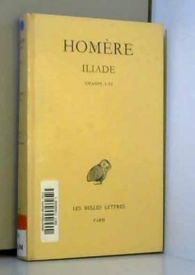 L'Iliade, tome 1. Chants I-VI
