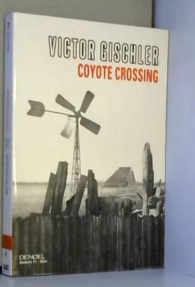 Victor Gischler et Frédéric Brument - Coyote Crossing