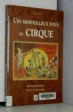 Merveilleux fous du cirque...