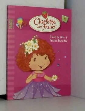 Charlotte aux Fraises, Tome...
