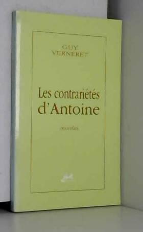 Guy Verneret - Les contrariétés d'Antoine
