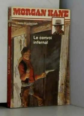 Masterson - Louis Masterson - Le Convoi Infernal
