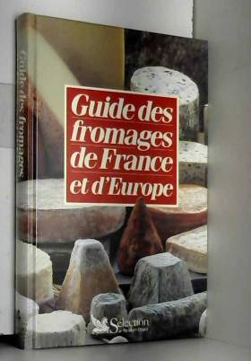GUIDE FROMAGES DE FRANCE ET...