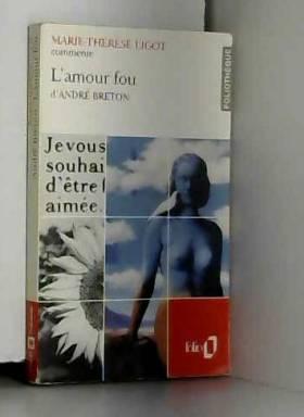L'Amour fou d'André Breton...