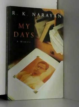 R. K. Narayan et John Updike - My Days: A Memoir