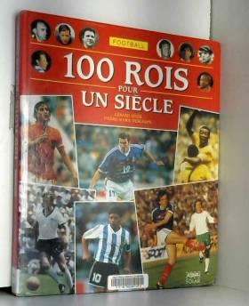 Football, 100 rois pour un...