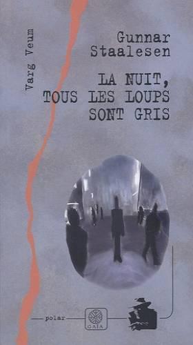 Gunnar Staalesen et Alexis Fouillet - La nuit, tous les loups sont gris