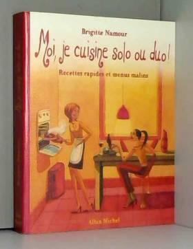 Moi, je cuisine solo ou duo...