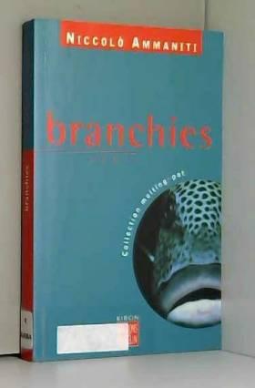 Branchies, ou, L'épopée...