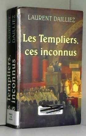 Les Templiers : Ces inconnus