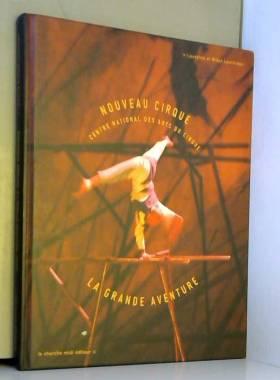 CNAC, nouveau cirque : La...