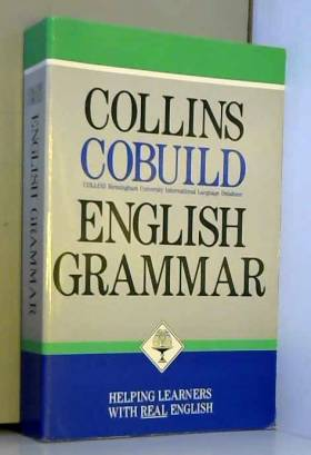 John Sinclair - Collins Cobuild English Grammar: Helping Learners with Real English