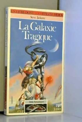 La Galaxie tragique