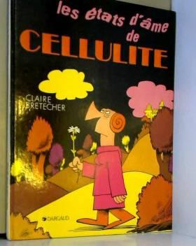 LES ETATS D'AME DE CELLULITE