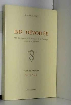 Isis dévoilée : clef des...