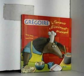 Grégoire le tamanoir...